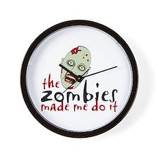 Zombie Made Me Wall Clock