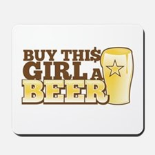 BUY this GIRL a BEER Mousepad