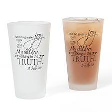 3John1:4---MyChildrenWalkinTruth Drinking Glass