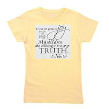 3John1:4---MyChildrenWalkinTruth Girl's Tee