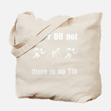 DU or DU not White Tote Bag