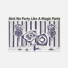 aintnoparty Rectangle Magnet