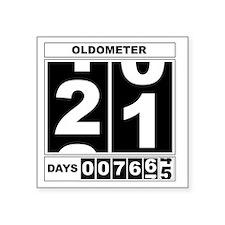 "Oldometer 21 Square Sticker 3"" x 3"""
