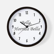 """""""Bella, Horrida Bella"""" Wall Clock"""