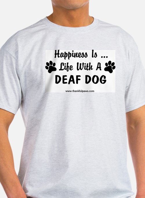 Life With a Deaf Dog T-Shirt