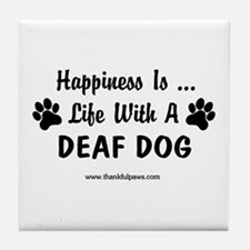 Life With a Deaf Dog Tile Coaster