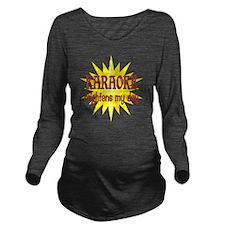 KARAOKE Long Sleeve Maternity T-Shirt