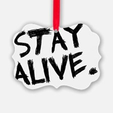 stay alive novelty Ornament