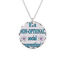 Non-optional Social Conventi Necklace Circle Charm