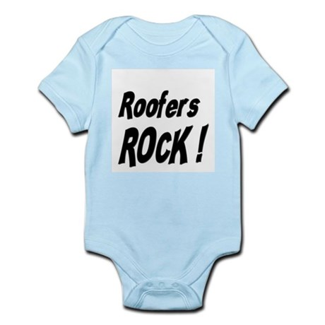Roofers Rock ! Infant Bodysuit