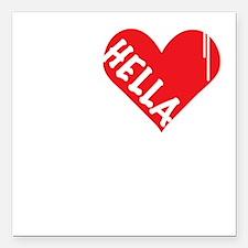 "Hella Love (Red).gif Square Car Magnet 3"" x 3"""