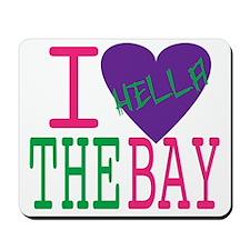I Love The Bay (Purp).gif Mousepad