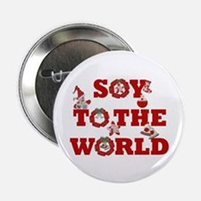 Soy To The World Button