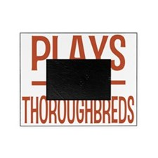 playsthoroughbreds Picture Frame