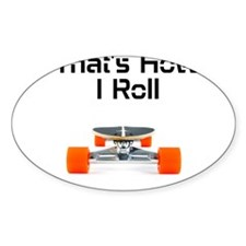 Thats How I Roll Tee Decal