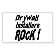 Drywall Installers Rock ! Rectangle Decal