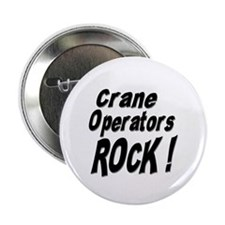 "Crane Operators Rock ! 2.25"" Button (10 pack)"