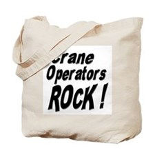Crane Operators Rock ! Tote Bag