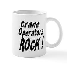 Crane Operators Rock ! Mug