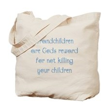 Grandchildren are God's Reward Tote Bag