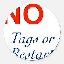 No Tags No Restarts Round Car Magnet