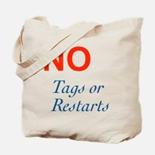 No Tags No Restarts Tote Bag