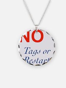 No Tags No Restarts Necklace