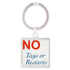 No Tags No Restarts Square Keychain