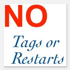 "No Tags No Restarts Square Car Magnet 3"" x 3"""