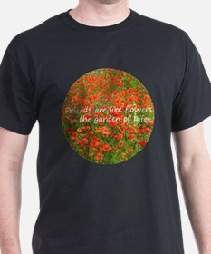 Friends Are Like Flowers T-Shirt