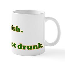 Irish and not drunk Mug