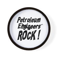 Petroleum Engineers Rock ! Wall Clock