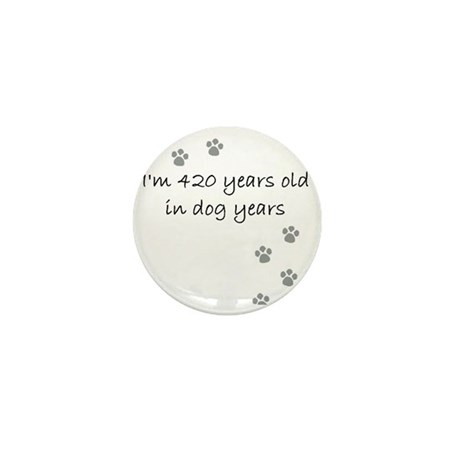 60 dog years 2-1 Mini Button