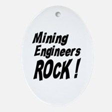 Mining Engineers Rock ! Oval Ornament
