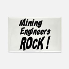 Mining Engineers Rock ! Rectangle Magnet