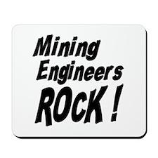 Mining Engineers Rock ! Mousepad