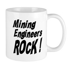 Mining Engineers Rock ! Mug
