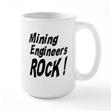 Mining Engineers Rock ! Mug