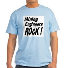 Mining Engineers Rock ! T-Shirt
