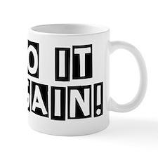do-it-again Mug