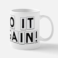 do-it-again-kw Mug