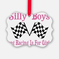 Drag Racing Is For Girls. Ornament