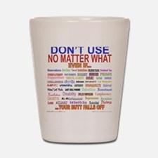 No MatterWhatTextColor. Shot Glass