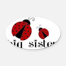 big sister lady bug Oval Car Magnet