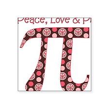 """Peace, Love,  Pi Square Sticker 3"""" x 3"""""""