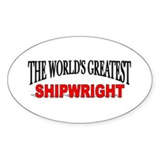 """""""The World's Greatest Shipwright"""" Oval Decal"""