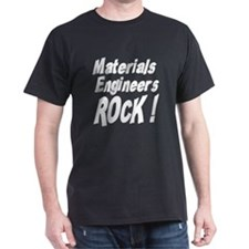 Materials Engineers Rock ! T-Shirt