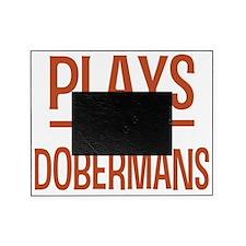 playsdobermans Picture Frame