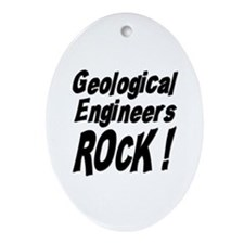 Geological Engineers Rock ! Oval Ornament