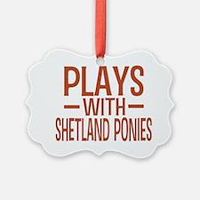 playsshetlandponies Ornament